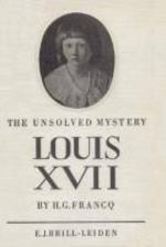 the unsolved mystery Louis XVII - H.G. Francq