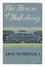 The House of Habsburg