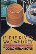If the river was Whiskey - Coraghessan T Boyle Boyle (ISBN 9780670826902)