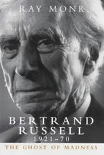 Bertrand Russell, 1921-70. - Ray Monk (ISBN 9780224051729)