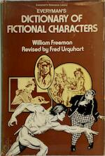 Dictionary of Fictional Characters. Everyman's Dictionary of Fictional Characters ... Revised by Fred Urquhart. With Indexes of Authors and Titles by E.N. Pennell. (Third Edition.). - William Freeman (Fellow Of The Institute Of Journalists.) (ISBN 9780460030274)