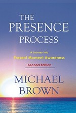 The Presence Process - Michael Brown (ISBN 9781897238462)