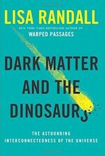 Dark Matter and the Dinosaurs - Lisa Randall (ISBN 9780062328472)