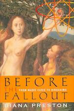 Before the Fallout - Diana Preston (ISBN 9780802714459)