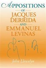 Appositions of Jacques Derrida and Emmauel Levinas