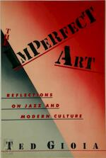 The Imperfect Art - Ted Gioia (ISBN 9780195063288)