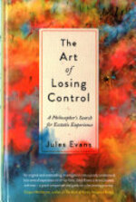 The Art of Losing Control - Jules Evans (ISBN 9781782118671)
