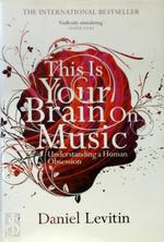 This is your brain on music - Daniel Levitin