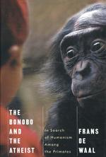 The Bonobo and the Atheist - In Search of Humanism Among the Primates - Frans De Waal (ISBN 9780393073775)