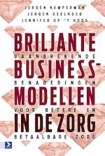 Briljante businessmodellen in de zorg (ISBN 9789462200838)