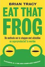Eat that frog - Brian Tracy (ISBN 9789492493071)