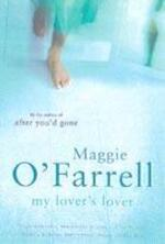 My Lover's Lover - Maggie O'Farrell (ISBN 9780747268178)