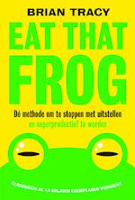 Eat that frog - Brian Tracy (ISBN 9789492493088)