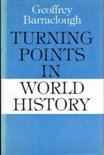 Turning points in world history - Geoffrey Barraclough