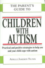 The Parent's Guide to Children with Autism - Adelle Jameson Tilton (ISBN 9780715323366)