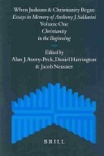 When Judaism and Christianity Began: Christianity in the beginning - Anthony J. Saldarini (ISBN 9789004136601)