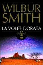 La Volpe dorata - Wilbur Smith (ISBN 9788850219520)
