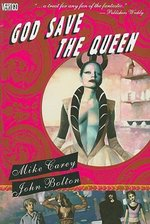 God Save the Queen - Mike Carey, John Bolton (ISBN 9781401203047)
