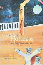 Imagining Holiness - Classic Hasidic Tales in Modern Times - Justin Jaron Lewis (ISBN 9780773535190)