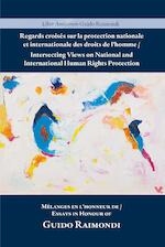 Intersecting Views on National and International Human Rights Protection/Regards croisés sur la protection nationale et internationale des droits de l'homme (ISBN 9789462405295)