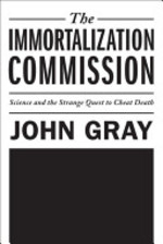 The Immortalization Commission - John Gray (ISBN 9780374175061)