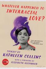 Whatever Happened to Interracial Love? - Kathleen Collins (ISBN 9780062484154)