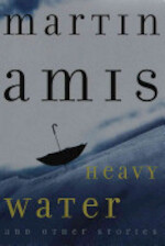 Heavy Water and Other Stories - Martin Amis (ISBN 9780609601297)