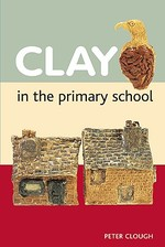 Clay in the Primary School - Peter Clough (ISBN 9780713688191)