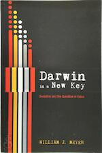 Darwin in a New Key - William J. Meyer (ISBN 9781498231190)