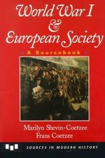 World war I & European society - Marilyn Shevin-Coetzee, Frans Coetzee (ISBN 9780669334708)