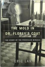 The mold in Dr. Florey's coat - Eric Lax (ISBN 9780805067903)