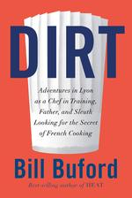Dirt : adventures in lyon as a chef in training - bill buford (ISBN 9780307271013)