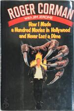 How I made a hundred movies in Hollywood and never lost a dime - Roger Corman, Jim Jerome (ISBN 9780394569741)