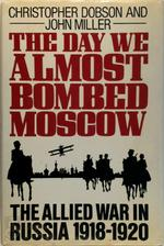 The Day We Almost Bombed Moscow - Christopher Dobson, John Miller (ISBN 9780340337233)