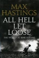 All Hell Let Loose - Max Hastings (ISBN 9780007338092)