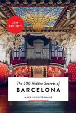 The 500 hidden secrets of Barcelona - Mark Cloostermans (ISBN 9789460581748)