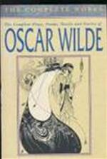 The complete plays, poems, novels and stories of Oscar Wilde - Oscar Wilde (ISBN 9781858132969)