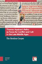 Thomas Aquinas's relics as focus for conflict and cult in the Late Middle Ages - Marika Räsänen (ISBN 9789048527373)