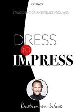 Dress to impress - Bastiaan van Schaik (ISBN 9789461262219)