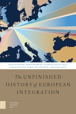 The Unfinished History of European Integration - Wim van Meurs, Robin de Bruin, Liesbeth van de Grift, Carla Hoetink (ISBN 9789048540198)