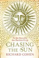 Chasing The Sun - Richard Cohen (ISBN 9781416526124)