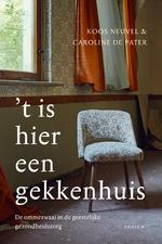 't Is hier een gekkenhuis - Koos Neuvel (ISBN 9789057598975)