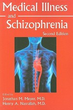 Medical Illness and Schizophrenia - (ISBN 9781585623464)