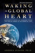 The Global Heart Awakens - Anodea Judith (ISBN 9780984840762)