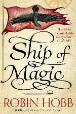 Ship of Magic (the Liveship Traders, Book 1) - robin hobb (ISBN 9780008117450)
