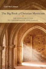 The Big Book of Christian Mysticism - Carl McColman (ISBN 9781571746245)