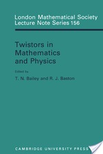 Twistors in Mathematics and Physics - T. N. Bailey, Toby N. Bailey, R. J. Baston, N. J. Hitchin (ISBN 9780521397834)