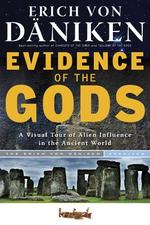 Evidence of the Gods - Erich Von Daniken (ISBN 9781601632470)
