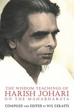 The Wisdom Teachings of Harish Johari on the Mahabharata - Wil Geraets, Harish Johari (ISBN 9781594773792)