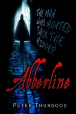 Abberline - The man who hunted Jack the Ripper